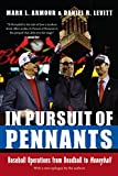 img - for In Pursuit of Pennants: Baseball Operations from Deadball to Moneyball book / textbook / text book