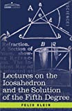 Lectures on the Icosahedron and the Solution of the Fifth Degree, Félix Klein, 1602069891