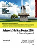 Autodesk 3ds Max Design 2010 : A Tutorial Approach, Tickoo, Sham and CADCIM Technologies Staff, 1932709746
