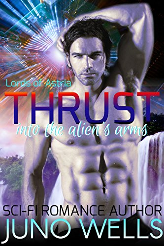 Thrust into Aliens Arms Wells ebook product image