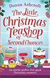 The Little Christmas Teashop of Second Chances: The perfect feel good Christmas romance by  Donna Ashcroft in stock, buy online here