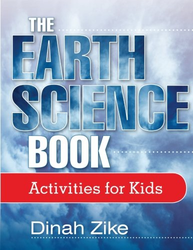 The Earth Science Book: Activities for Kids