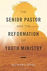 The Senior Pastor and the Reformation of Youth Ministry Paperback