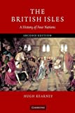 The British Isles : A History of Four Nations, Kearney, Hugh, 0521608503