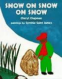 Snow on Snow on Snow, Cheryl Chapman, 0803714564