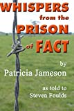 Whispers from the Prison of Fact, Steven Foulds, 1499333765