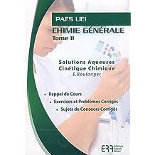 Chimie générale : Tome 2, Solutions aqueuses, cinétique chimique