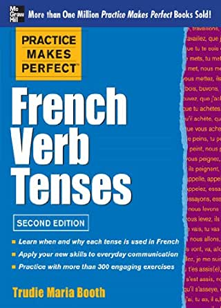 Practice Makes Perfect: French Verb Tenses (Practice Makes Perfect ...