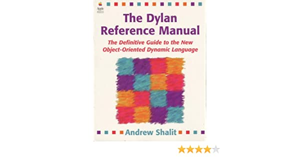 Dylan Programming: An Object-Oriented and Dynamic Language