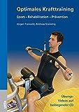 Optimales Krafttraining: Sport – Rehabilitation – Prävention