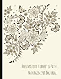 img - for Rheumatoid Arthritis Pain Management Journal: Beautiful Journal for RA With Pain and Mood Trackers, Symptom Trackers, Quotes, Mindfulness Exercises, Gratitude Prompts and more. book / textbook / text book
