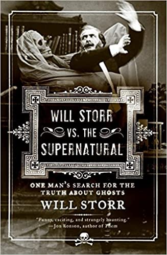 Amazon will storr vs the supernatural one mans search for the supernatural one mans search for the truth about ghosts 9780061132193 will storr books fandeluxe Images