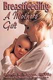Breastfeeding, Pamela K. Wiggins, 0962352969