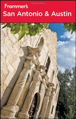 Frommer's San Antonio and Austin (Frommer's Complete Guides)