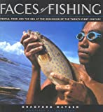 Faces of Fishing, Bradford Matsen, 1878244205