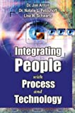 Integrating People with Process and Technology : Gaining Employee Acceptance of Technology Initiatives, Anton, Jon and Petouhoff, Natalie, 0963046438