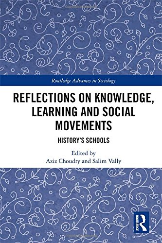 Reflections on Knowledge, Learning and Social Movements: History's Schools (Routledge Advances in Sociology)