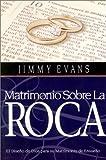: Matrimonio Sobre La Roca (Family & Marriage Today) (Spanish Edition)