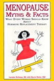 Menopause Myths and Facts, Lorraine Rothman and Marcia Wexler, 0962994561