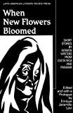 img - for When New Flowers Bloomed: Short Stories by Women Writers from Costa Rica and Panama (Discoveries (Latin American Literary)) book / textbook / text book