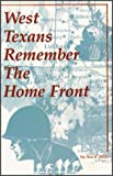 West Texans Remember the Home Front, Ava E. Mills, 0965878902
