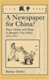 A Newspaper for China?, Barbara Mittler, 0674012178