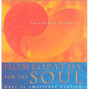 Homeopathy for the Soul : Ways to Emotional Healing