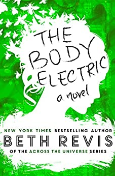 The Body Electric by [Revis, Beth]
