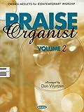 img - for Praise Organist Arranged By Don Wyrtzen Volumn 2 book / textbook / text book