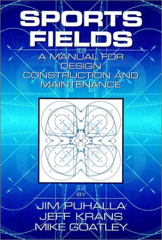 Sports Fields: A Manual For Design Construction And Maintenance