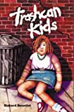 Trashcan Kids, Richard Benedict, 0871201941
