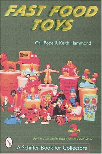 Happy Meal Collectibles (Fast Food Toys (Schiffer Book for Collectors))