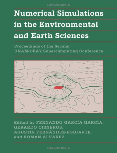 Numerical Simulations In The Environmental And Earth Sciences  Proceedings Of The Second Unam Cray Supercomputing Conference