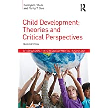 Child Development: Theories and Critical Perspectives (International Texts in Developmental Psychology)