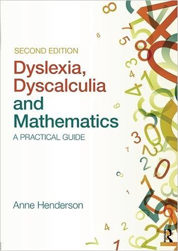 Dyslexia, Dyscalculia and Mathematics: Anne Henderson