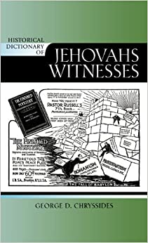 Historical Dictionary of Jehovah's Witnesses (Historical Dictionaries of Religions, Philosophies, and Movements) (Historical Dictionaries of Religions, Philosophies, and Movements Series)
