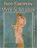 Indo-European Myth and Religion, Woodard, Roger, 0757512429