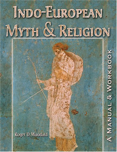 Indo-European Myth and Religion: A Manual and Workbook
