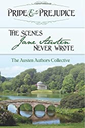 Pride and Prejudice: The Scenes Jane Austen Never Wrote
