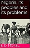 Front cover for the book Nigeria : its peoples and its problems by E. D. Morel