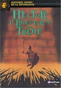 Hector, le bouclier de Troie par Hugo