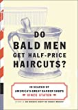 Do Bald Men Get Half-Price Haircuts?: In Search