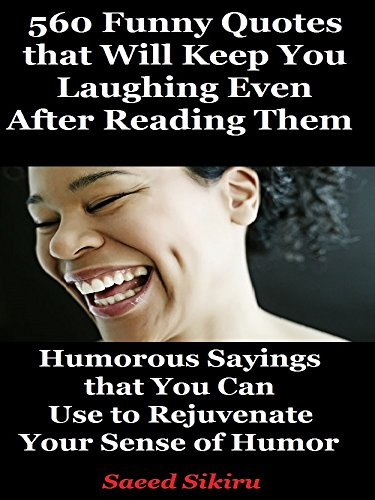 Funny Quotes - Funny Quotes: 560 Humorous Sayings that Will Keep You Laughing Even After Reading Them