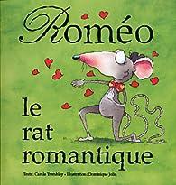 Roméo, le rat romantique par Carole Tremblay