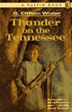 Thunder on the Tennessee, G. Clifton Wisler, 0140376127