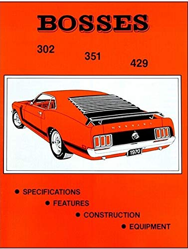 1969 1970 1971 FORD MUSTANG BOSS 302 351 429 Specifications, Features, Construction and Equipment Sales Manual