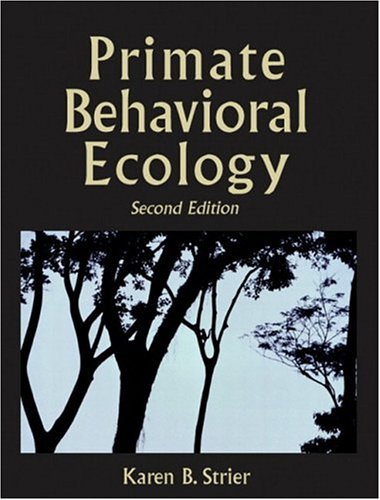 Primate Behavioral Ecology (2nd Edition)