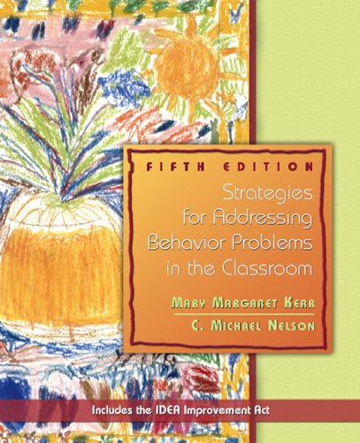 Strategies for Addressing Behavior Problems in the Classroom (5th Edition)