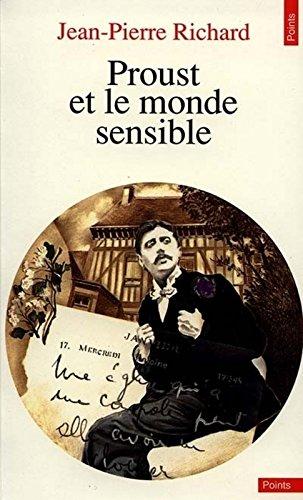 Proust et le monde sensible Poche – 1 mars 1990 Jean-Pierre Richard Seuil 202011626X 503620120718REF1202011626X