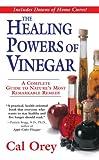 The Healing Powers of Vinegar, Cal Orey, 0758238045